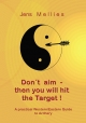 Don't aim - then you will hit the Target - Jens Mellies