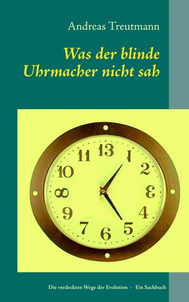 Was der blinde Uhrmacher nicht sah als eBook von Andreas Treutmann - Books on Demand