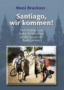 Moni Bruckner: Santiago, wir kommen!