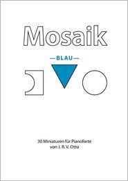 Mosaik -Blau- - J.R.V. Otto