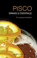 Pisco Drinks & Cocktails (Hardcover) - Roland Barics