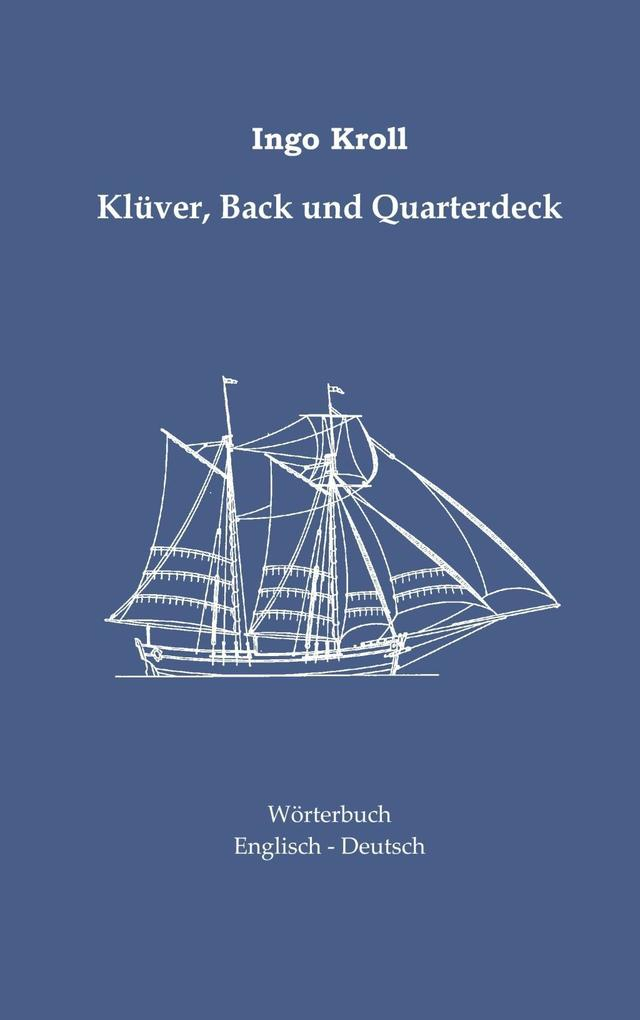 Klüver, Back und Quarterdeck als eBook von Ingo Kroll - Books on Demand