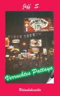 Verruchtes Pattaya - Jeff S.
