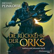 Michael Peinkofer: Die Orks, Folge 1: Die Rückkehr der Orks