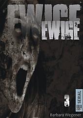 EWIGE #3