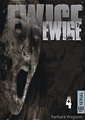 EWIGE #4