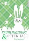 Frühlingsduft und Osterhase - Gitta Edelmann