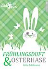 Frühlingsduft und Osterhase
