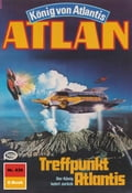 Atlan 439: Treffpunkt Atlantis (Heftroman) - Detlev G. Winter, Perry Rhodan Redaktion