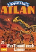 Atlan 466: Ein Tunnel nach Lamur (Heftroman) - Hubert Haensel, Perry Rhodan Redaktion