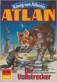 Atlan 480: Die Vollstrecker (Heftroman): Atlan-Zyklus