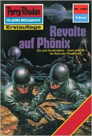 Perry Rhodan 1424: Revolte auf Phönix (Heftroman): Perry Rhodan-Zyklus