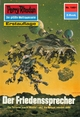 Perry Rhodan 1461: Der Friedenssprecher (Heftroman) - Peter Griese
