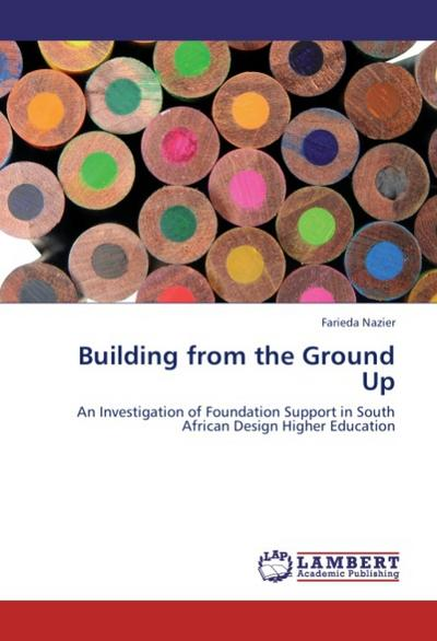 Building from the Ground Up - Farieda Nazier
