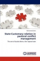 State-Customary relation in pastoral conflict management - Mohammed Endris