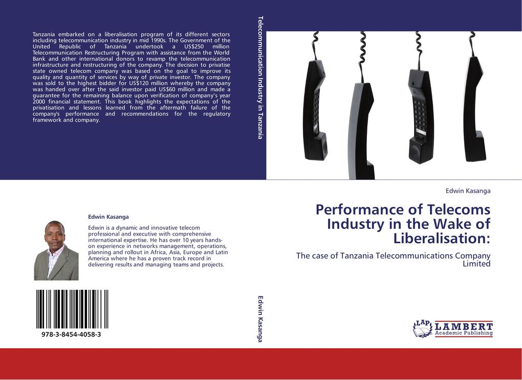 Performance of Telecoms Industry in the Wake of Liberalisation: als Buch von Edwin Kasanga - LAP Lambert Acad. Publ.