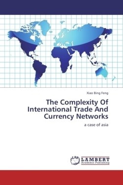 The Complexity Of International Trade And Currency Networks