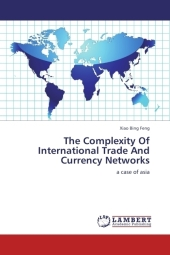 The Complexity Of International Trade And Currency Networks - Xiao Bing Feng