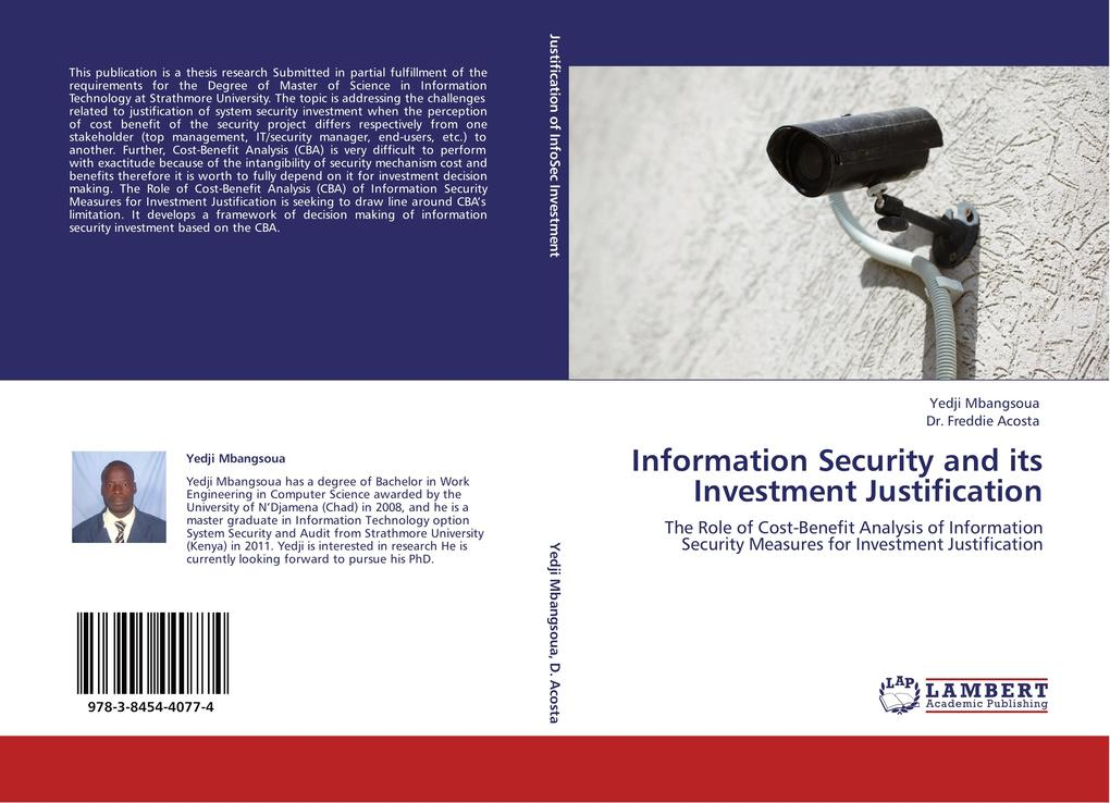 Information Security and its Investment Justification als Buch von Yedji Mbangsoua, Dr. Freddie Acosta - LAP Lambert Acad. Publ.