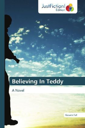 Believing In Teddy - A Novel - Fall, Hassane