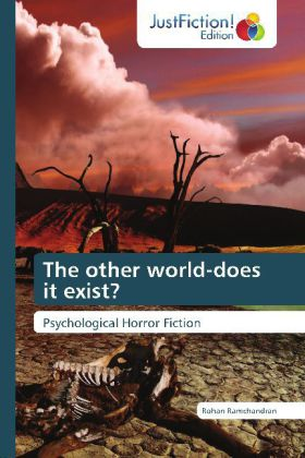 The other world-does it exist? - Psychological Horror Fiction - Ramchandran, Rohan