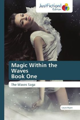 Magic Within the Waves Book One - The Waves Saga - Bryan, Laura