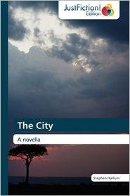 The City - Stephen Hjellum, Hjellum Stephen
