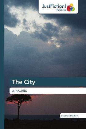 The City - A novella - Hjellum, Stephen