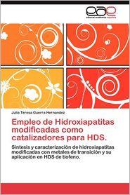 Empleo de Hidroxiapatitas Modificadas Como Catalizadores Para Hds. - Julia Teresa Guerra Hernandez