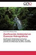Montoya Rojas, Grace Andrea: Zonificación Ambiental en Cuencas Hidrográficas