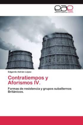 Contratiempos y Aforismos IV. - Formas de resistencia y grupos subalternos Británicos.