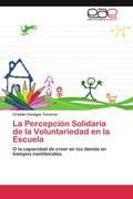Venegas Traverso, Cristián: La Percepción Solidaria de la Voluntariedad en la Escuela
