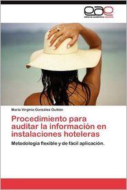 Procedimiento Para Auditar La Informacion En Instalaciones Hoteleras - Maria Virginia Gonz?lez Guiti?n, Maria Virginia Gonzalez Guitian
