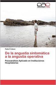 de La Angustia Sintomatica a la Angustia Operativa - Pablo Fridman