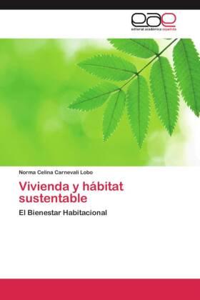 Vivienda y hábitat sustentable - El Bienestar Habitacional - Carnevali Lobo, Norma Celina