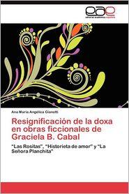 Resignificacion de La Doxa En Obras Ficcionales de Graciela B. Cabal