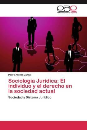 Sociología Jurídica: El individuo y el derecho en la sociedad actual - Sociedad y Sistema Jurídico