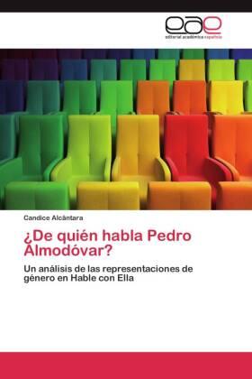 De quién habla Pedro Almodóvar? - Un análisis de las representaciones de género en Hable con Ella