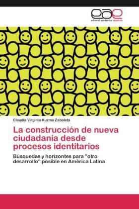 La construcción de nueva ciudadanía desde procesos identitarios - Búsquedas y horizontes para