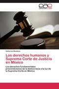 Mendoza, Katherine: Los derechos humanos y Suprema Corte de Justicia en México