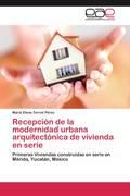 Torres Pérez, María Elena: Recepción de la modernidad urbana arquitectónica de vivienda en serie