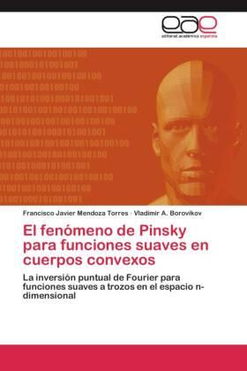 El fenómeno de Pinsky para funciones suaves en cuerpos convexos - La inversión puntual de Fourier para funciones suaves a trozos en el espacio n-dimensional - Mendoza Torres, Francisco Javier / Borovikov, Vladimir A.