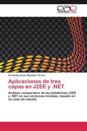 Aplicaciones de tres capas en J2EE y .NET - Análisis comparativo de las platafomas J2EE y .NET en sus versiones iniciales, basado en un caso de estudio - Montaño Torrico, Fernando Javier
