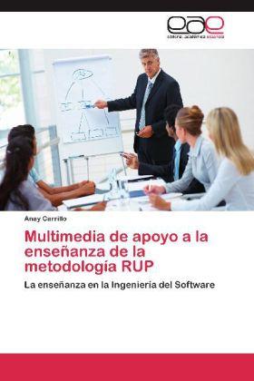 Multimedia de apoyo a la enseñanza de la metodología RUP - La enseñanza en la Ingeniería del Software - Carrillo, Anay