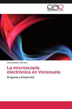 La microscopía electrónica en Venezuela - Orígenes y Desarrollo