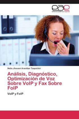Análisis, Diagnóstico, Optimización de Voz Sobre VoIP y Fax Sobre FoIP - VoIP y FoIP