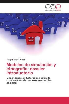 Modelos de simulación y etnografía: dossier introductorio - Una indagación heterodoxa sobre la construcción de modelos en ciencias sociales
