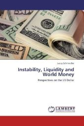 Instability, Liquidity and World Money - Lacey Schmeidler