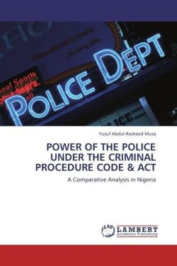POWER OF THE POLICE UNDER THE CRIMINAL PROCEDURE CODE & ACT