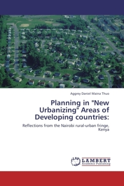 """Planning in """"New Urbanizing"""" Areas of Developing countries:"""